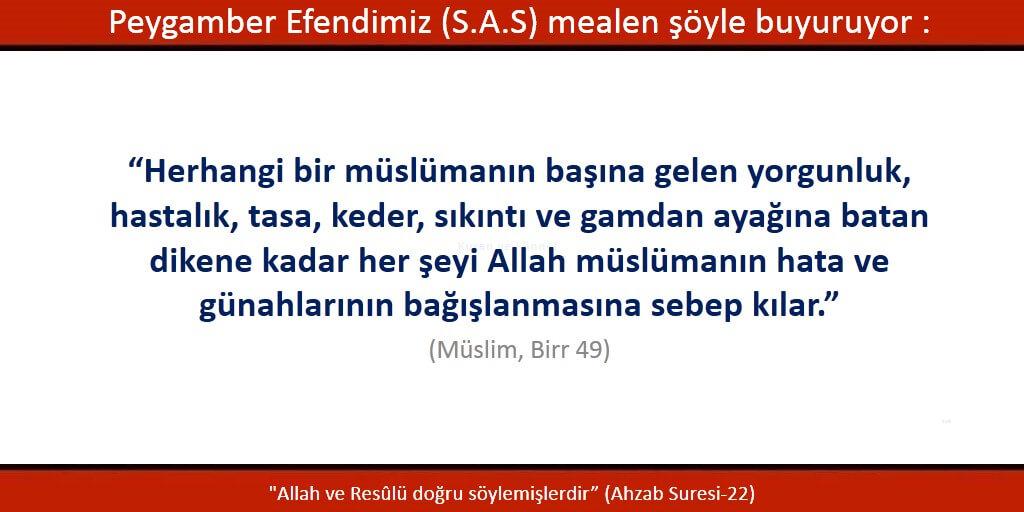 Allah yolunda her sıkıntı, keder ve ayağına batan dikene kadar her şey müslümanın günahlarının bağışlanmasına sebeptir