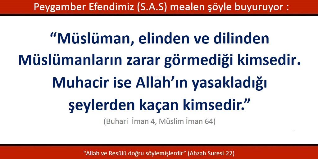 Müslüman, elinden ve dilinden müslümanların zarar görmediği kimselerdir, muhacir ise Allah'ın yasakladığı şeylerden kaçan kimsedir