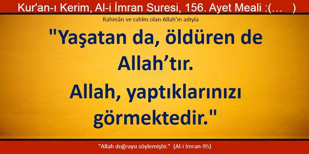Yaşatan da, öldüren de Allah'tır, Allah, yaptıklarınızı görmektedir