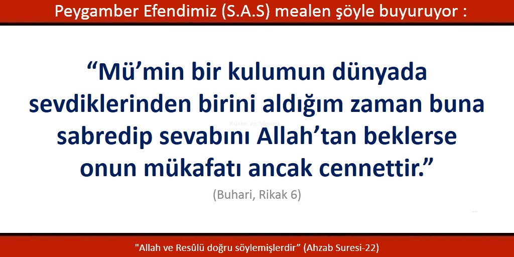 Sevdiklerimizin vefatında sabredip sevabı Allah'u Tealadan bekler isek mükafatımız cennettir